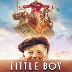 « Little Boy », la foi qui déplace les montagnes maintenant au cinéma !